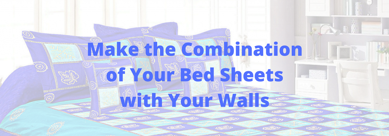 Make the Combination of Your Bed Sheets with Your Walls
