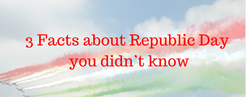 Facts about Republic Day you didn't know