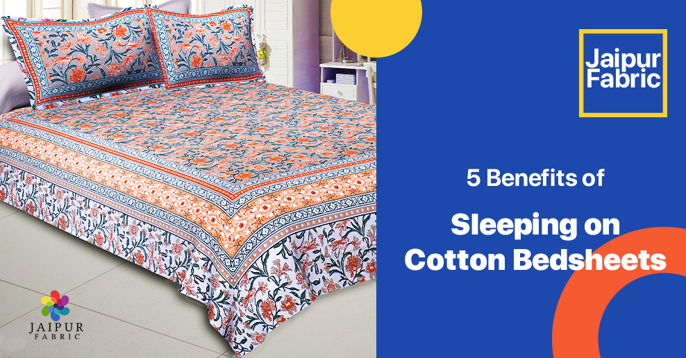 5 Benefits of Sleeping on Cotton Bedsheets
