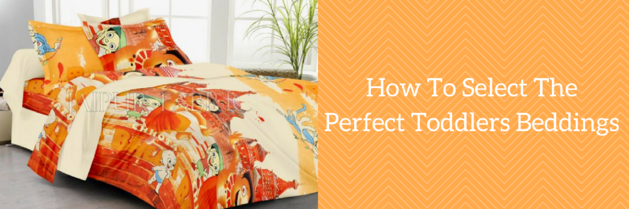 How To Select The Perfect Toddlers Beddings